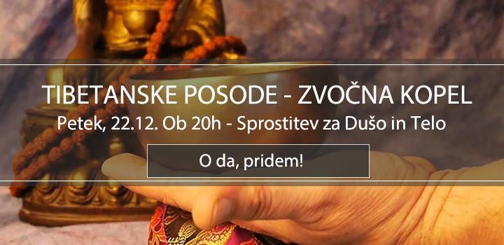 ZVOKI TIBETANSKIH POSOD, VODENA SPROSTITEV, 22.12. (petek), 20h