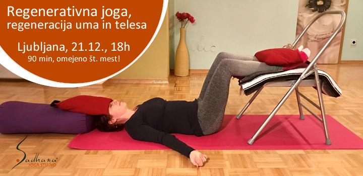 21.12. Regenerativna joga, praksa za popolno regeneracijo telesa in uma