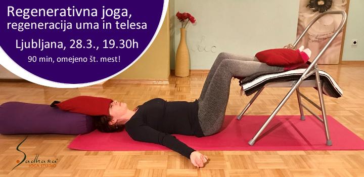 Ljubljana, 28.3.: REGENERATIVNA JOGA, praksa za regeneracijo uma in telesa